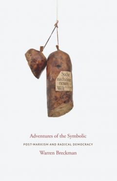 Adventures of the Symbolic: Postmarxism and Radical Democracy