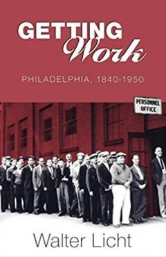 Getting Work: Philadelphia, 1840-1950