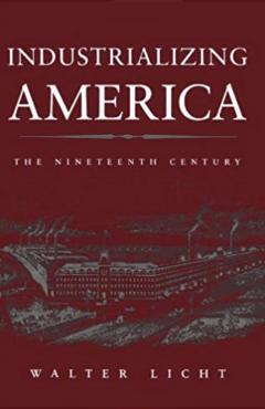 Industrializing America: The Nineteenth Century (The American Moment)