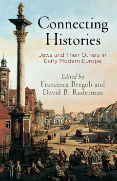Connecting Histories: Jews and Their Others in Early Modern Europe