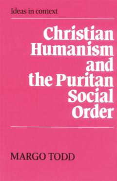 Christian Humanism and the Puritan Social Order