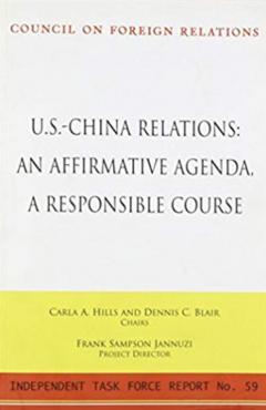 U.S.-China: Relations An Affirmative Agenda, A Responsible Course