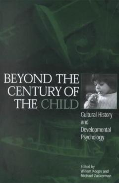 Beyond the Century of the Child: Cultural History and Developmental Psychology