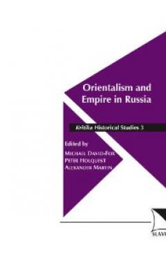 book cover, Orientalism and Empire in Russia