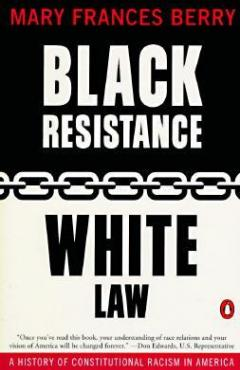 cover, Black Resistance/White Law: A History of Constitutional Racism in America