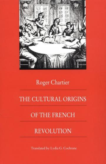 The Cultural Origins of the French Revolution (Bicentennial Reflections on the French Revolution)