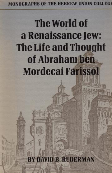 The World of a Renaissance Jew: The Life and Thought of Abraham Ben Mordecai Farissol
