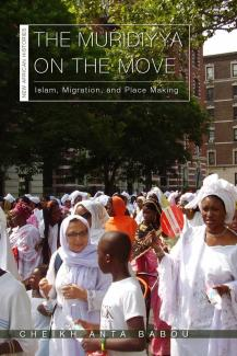 Cover: The Muridiyya on the Move. Islam, Migration, and Place Making